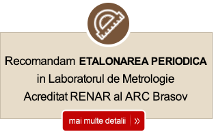 Laborator de Metrologie acreditat ARC Brasov